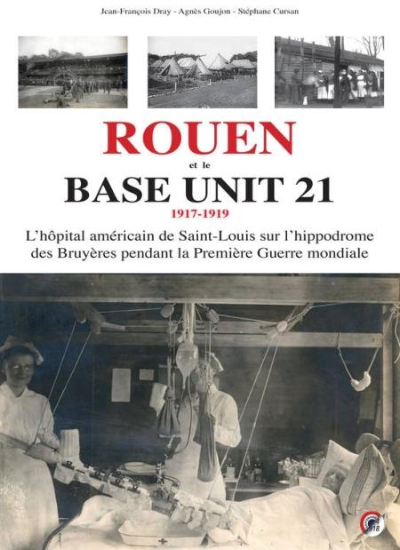 Rouen et le Base Unit 21 (hôpital américain sur l'hippodrome des Bruyères pendant la Première Guerre mondiale)